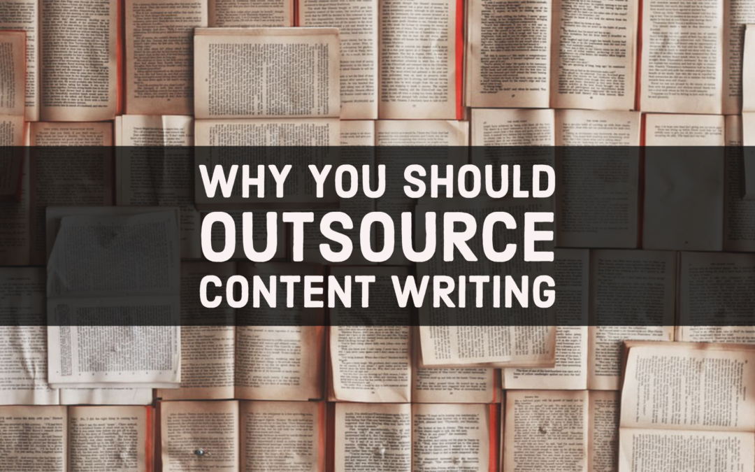 Why You Should Outsource Content Writing